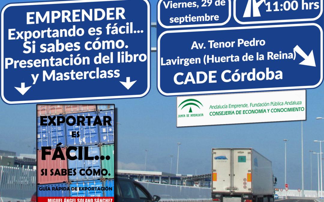 Emprender Exportando es Fácil. Masterclass en CADE Córdoba (Andalucía Emprende)